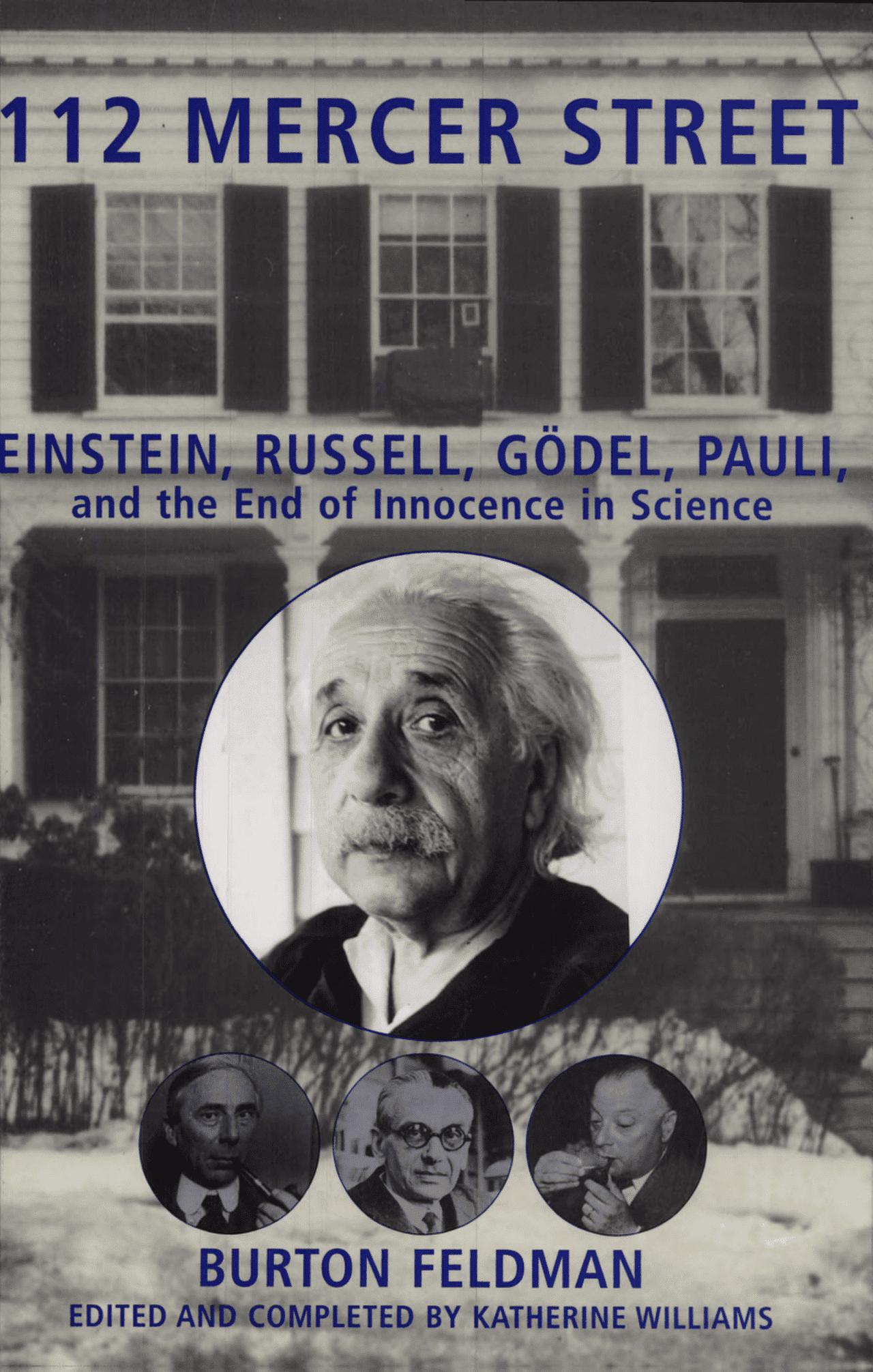 112 Mercer Street Einstein Russell Gödel Pauli and the End of Innocence in Science - 112 Mercer Street: Einstein, Russell Gödel, Pauli, and the End of Innocence in Science