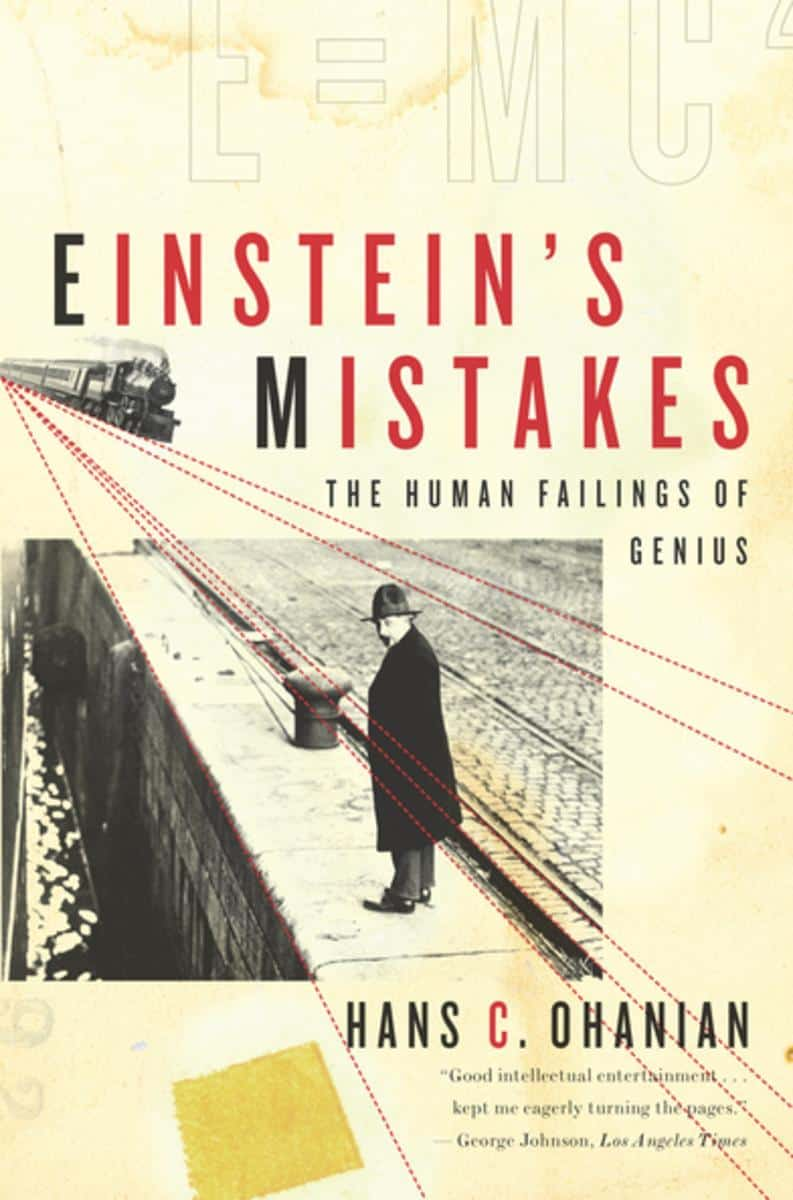 Einstein's Mistakes The Human Failings of Genius - Einstein's Mistakes: The Human Failings of Genius