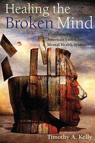 Healing the Broken Mind: Transforming America's Failed Mental Health System