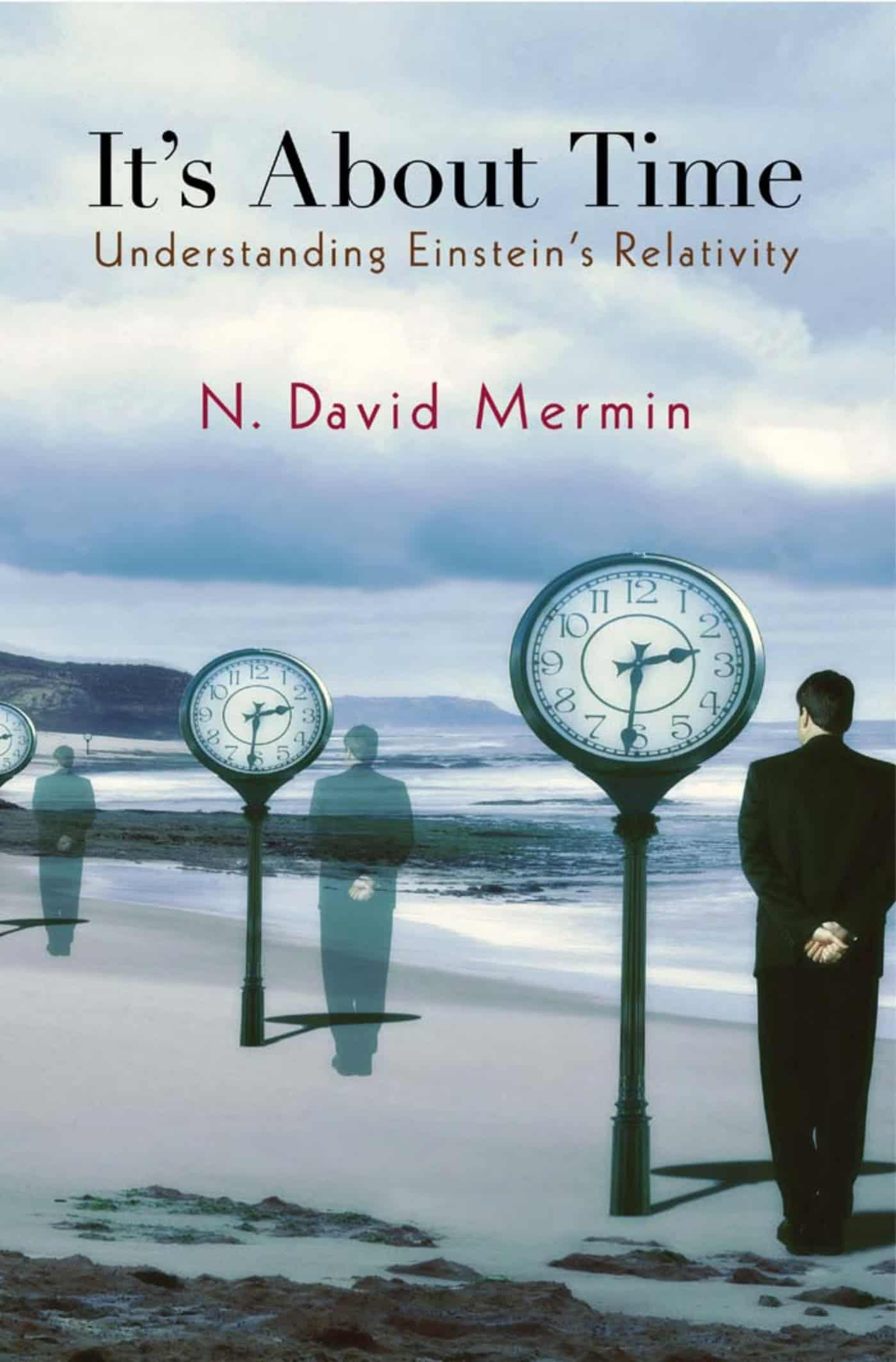 It's About Time Understanding Einstein's Relativity - It's About Time: Understanding Einstein's Relativity