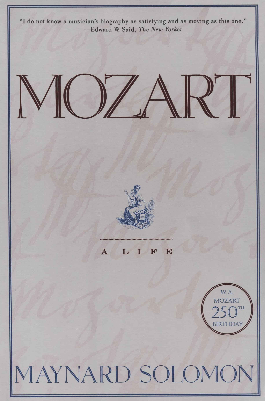 Mozart A Life - Mozart: A Life