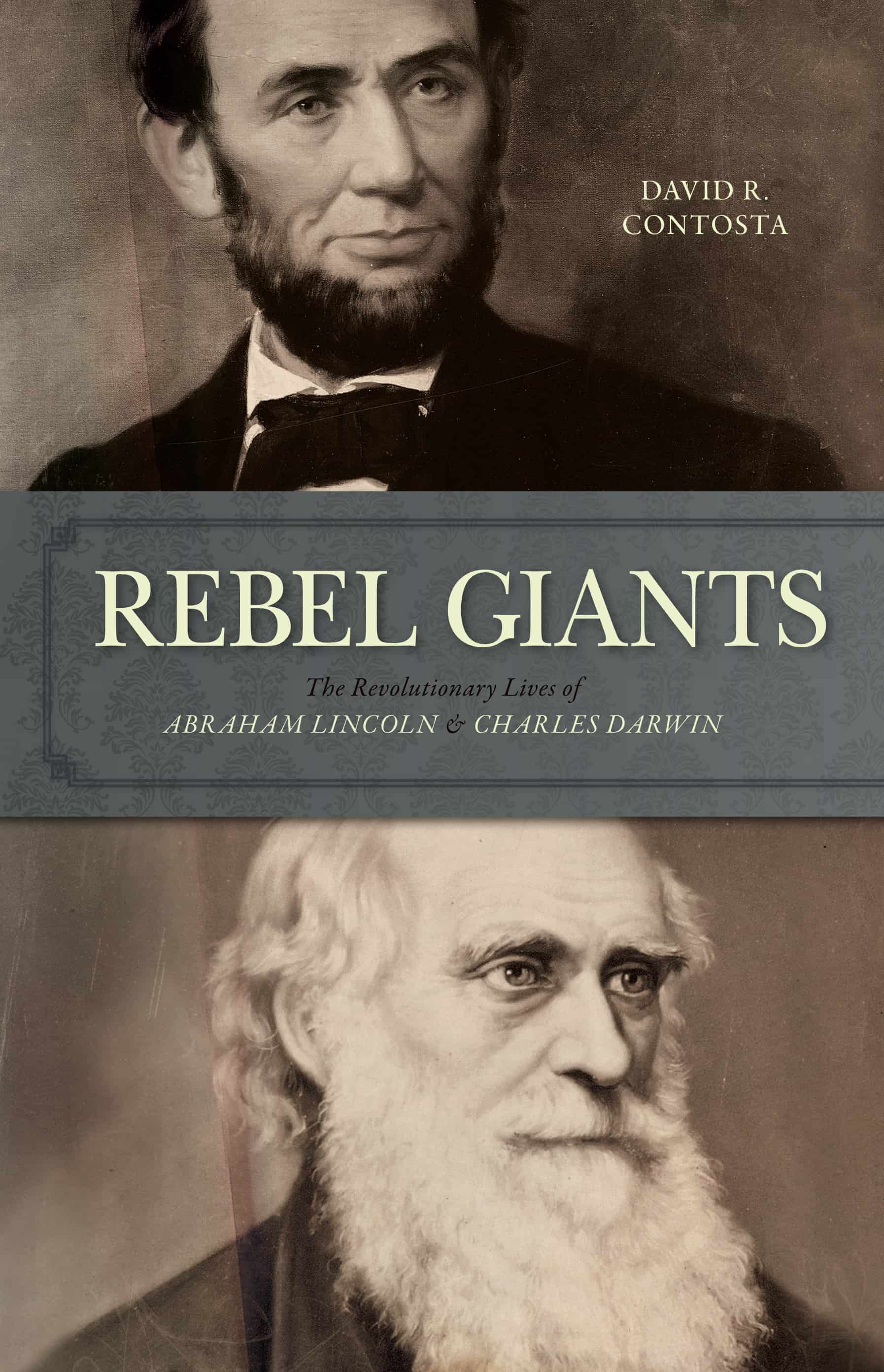Rebel Giants COVER - Rebel Giants: The Revolutionary Lives of Abraham Lincoln & Charles Darwin