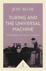 Turing and the Universal Machine