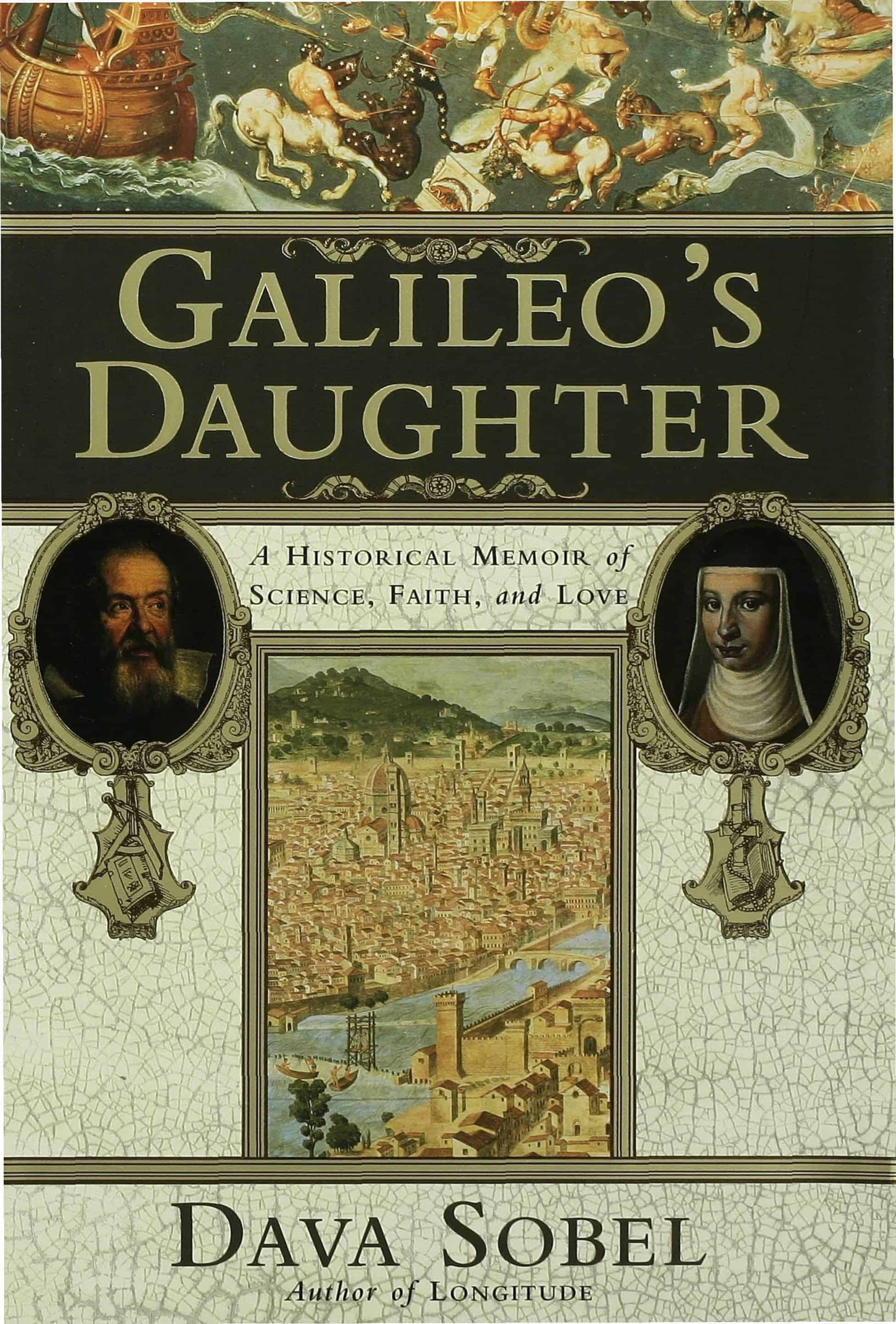 Galileo's Daughter A Historical Memoir of Science Faith and Love - Galileo's Daughter: A Historical Memoir of Science, Faith, and Love