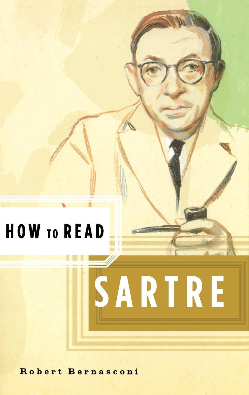How to Read Sartre - How to Read Sartre