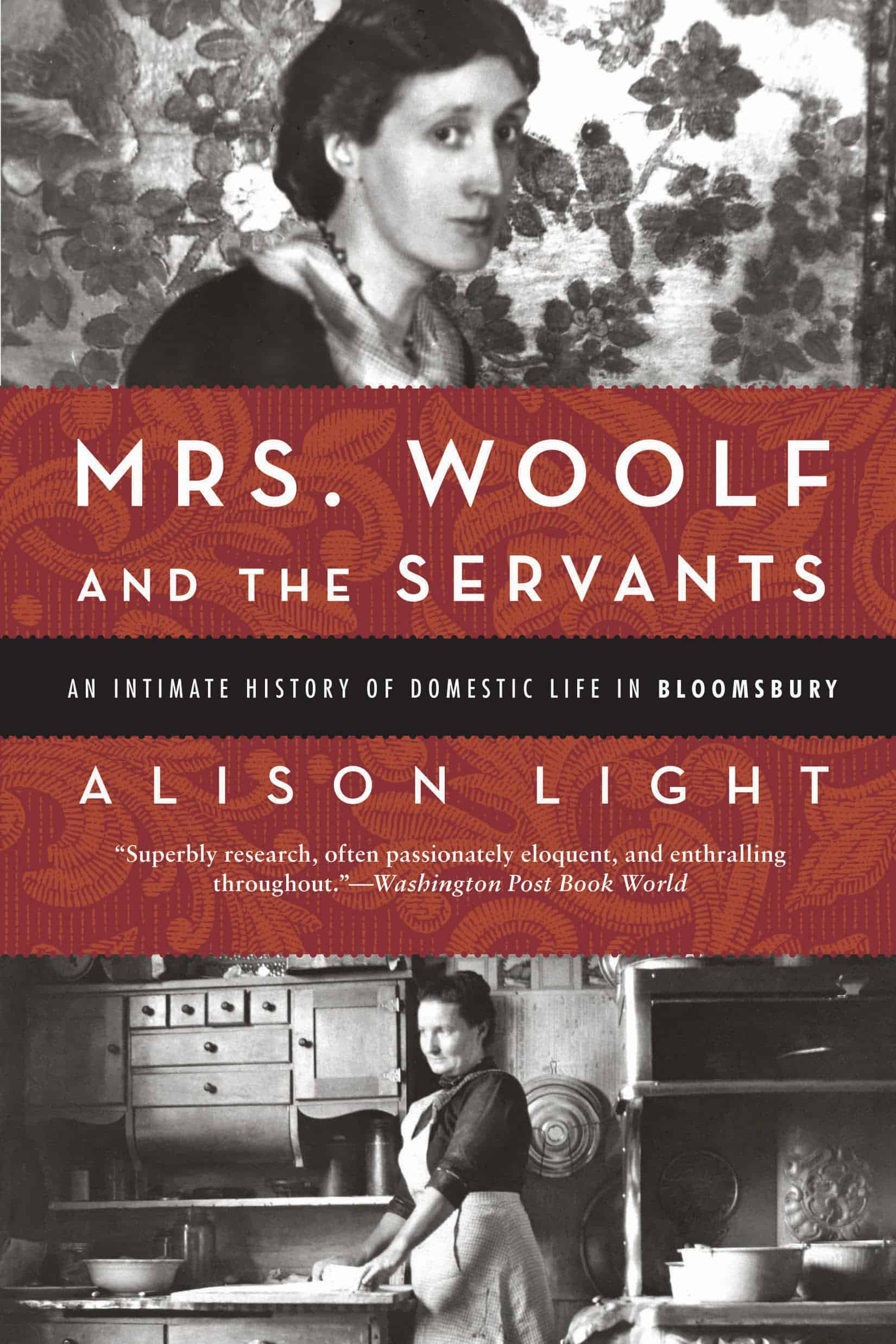 Mrs. Woolf and the Servants An Intimate History of Domestic Life in Bloomsbury - Mrs. Woolf and the Servants: An Intimate History of Domestic Life in Bloomsbury
