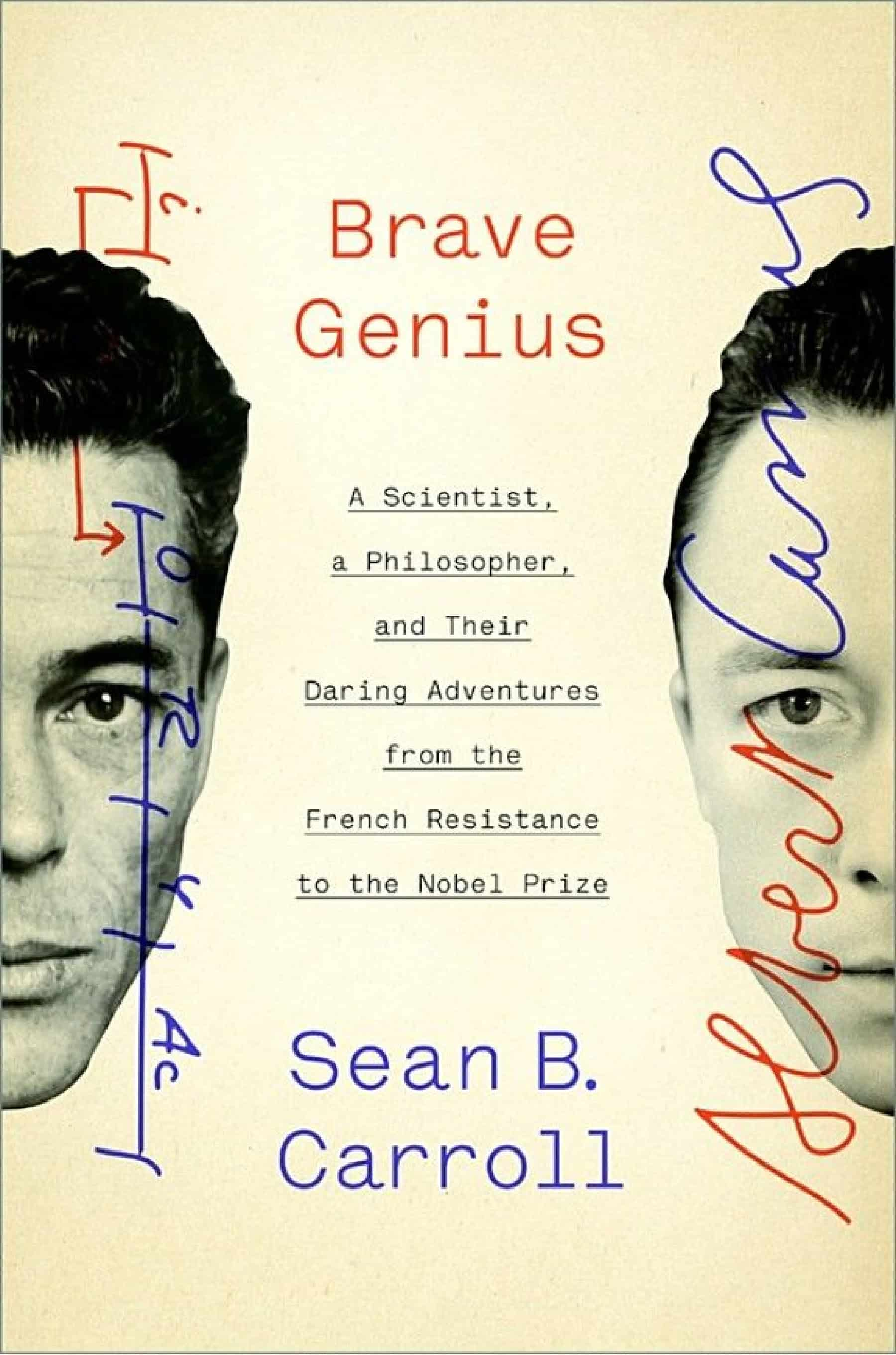 Brave Genius - Brave Genius: A Scientist, a Philosopher, and Their Daring Adventures from the French Resistance to the Nobel Prize