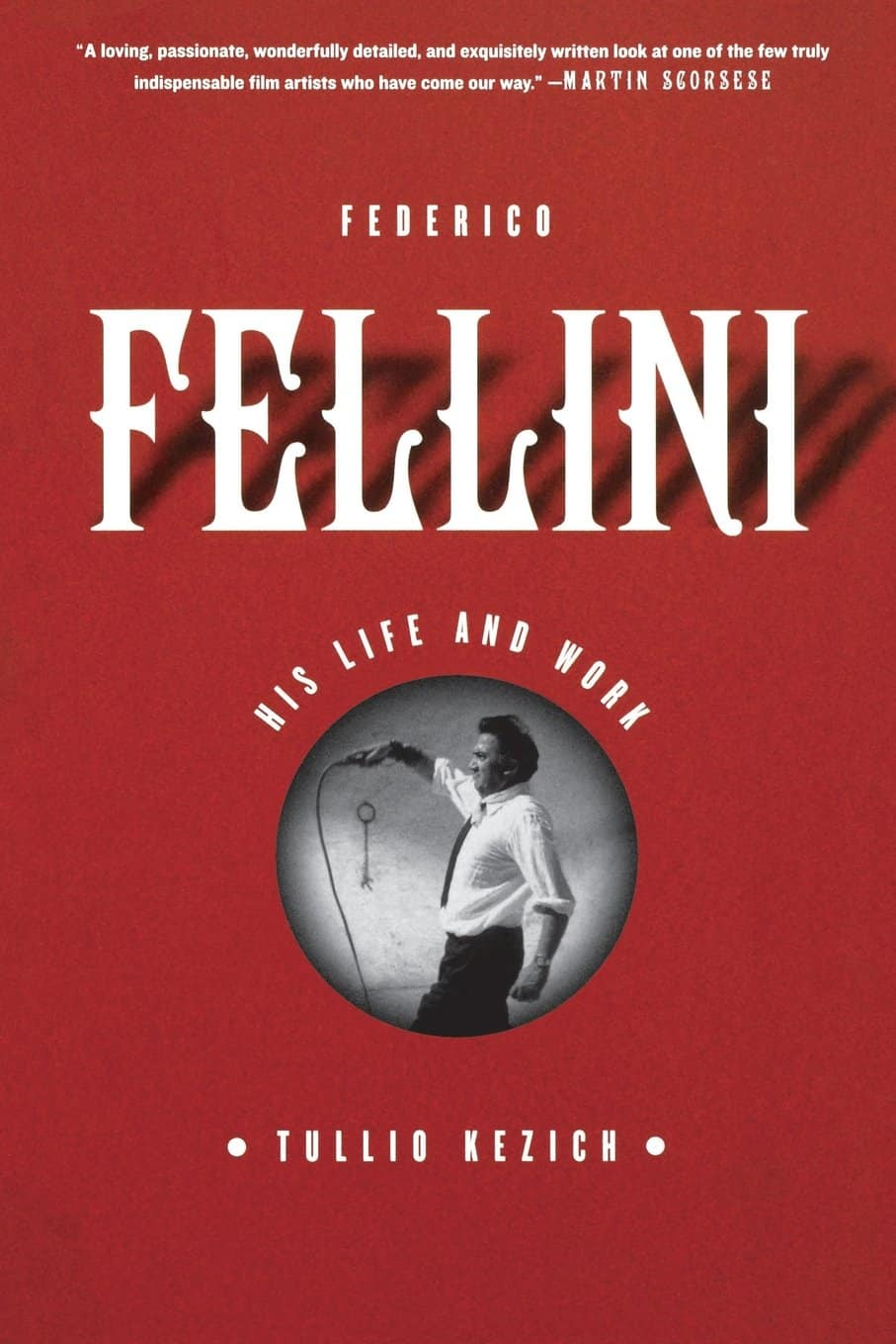 Federico Fellini - His Life and Work
