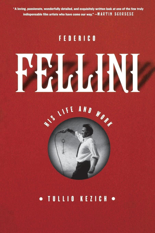 Federico Fellini - His Life and Work