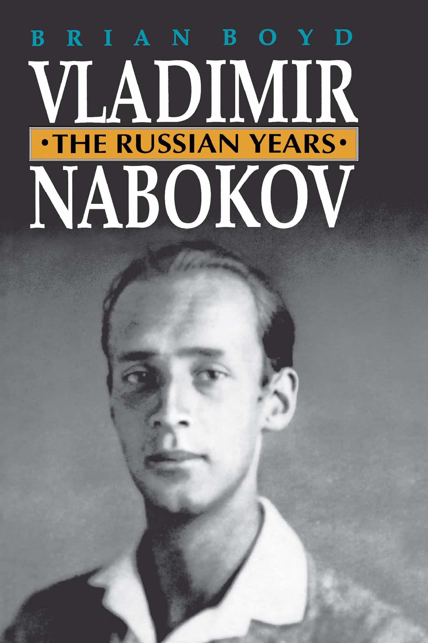 Vladimir Nabokov - Vladimir Nabokov: The Russian Years