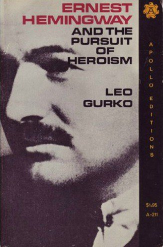 Ernest Hemingway and the Pursuit of Heroism