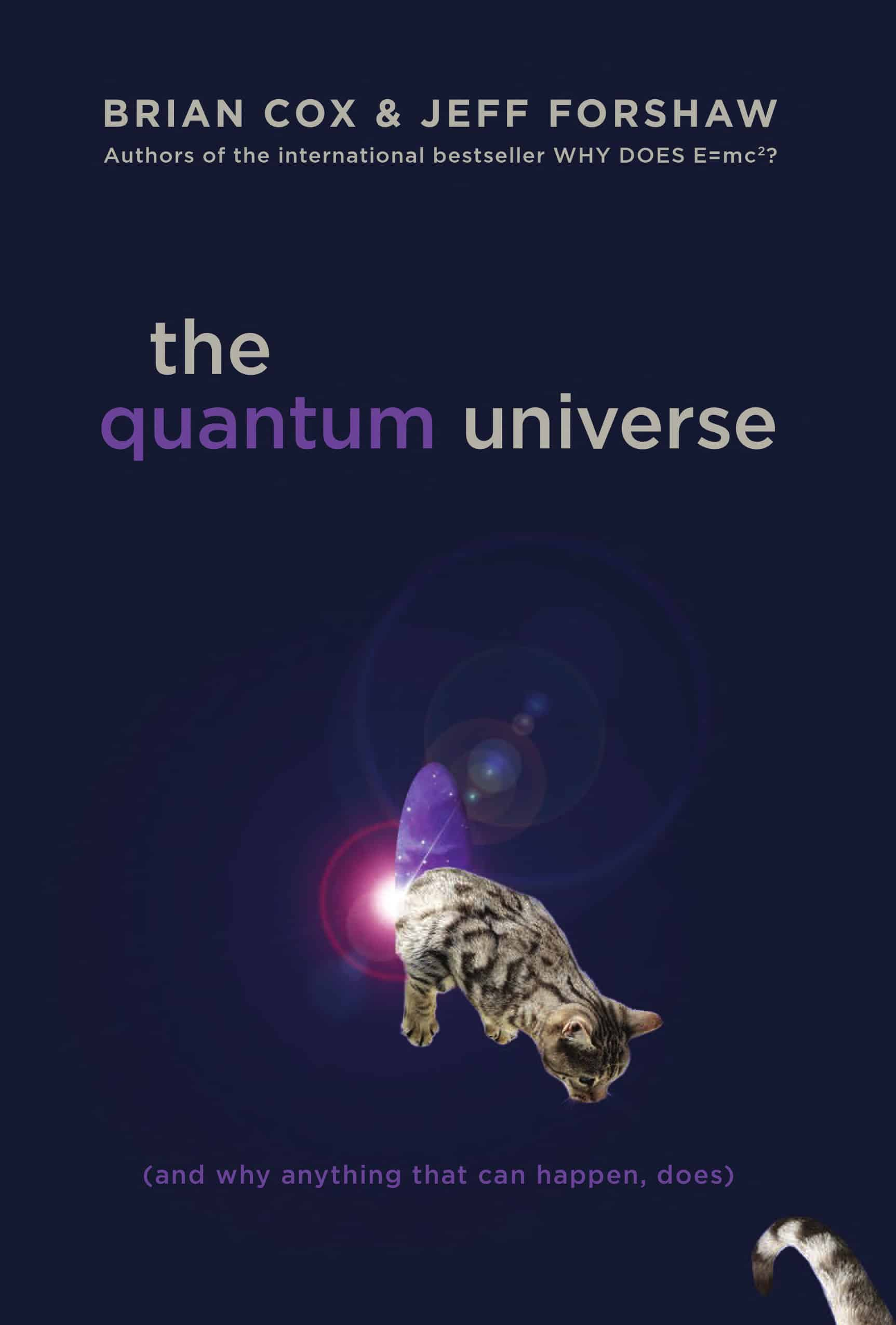 The Quantum Universe - The Quantum Universe: And Why Anything That Can Happen, Does