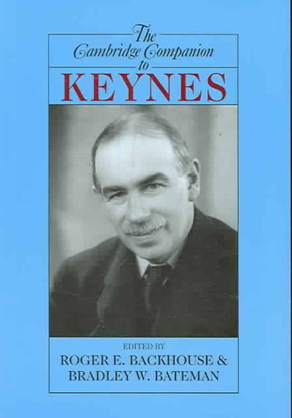 The Cambridge Companion to Keynes - The Cambridge Companion to Keynes