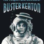 The Theater and Cinema of Buster Keaton