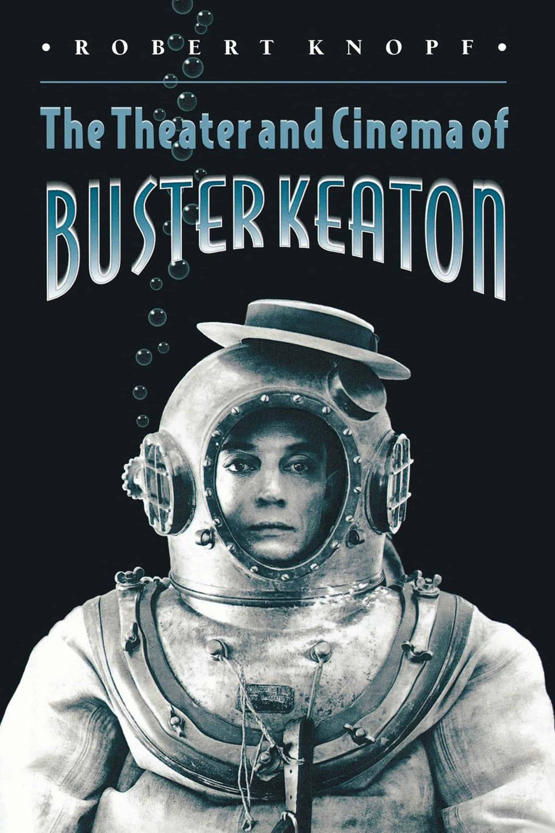 The Theater and Cinema of Buster Keaton - The Theater and Cinema of Buster Keaton