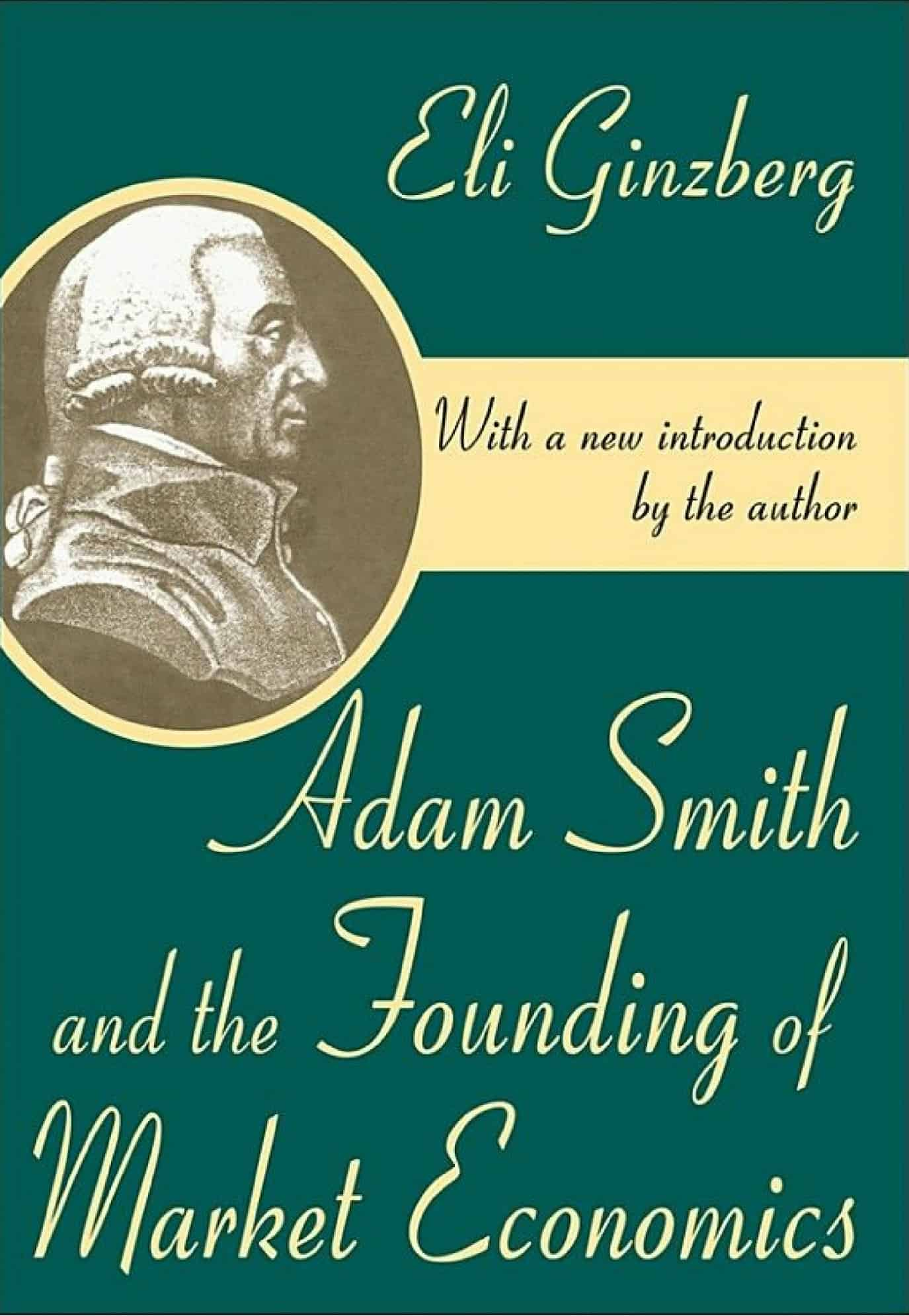 Adam Smith and the Founding of Market Economics - Adam Smith and the Founding of Market Economics