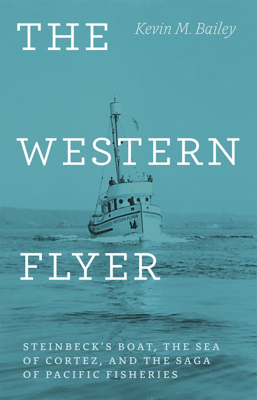 The Western Flyer - The Western Flyer: Steinbeck's Boat, the Sea of Cortez, and the Saga of the Pacific Fisheries