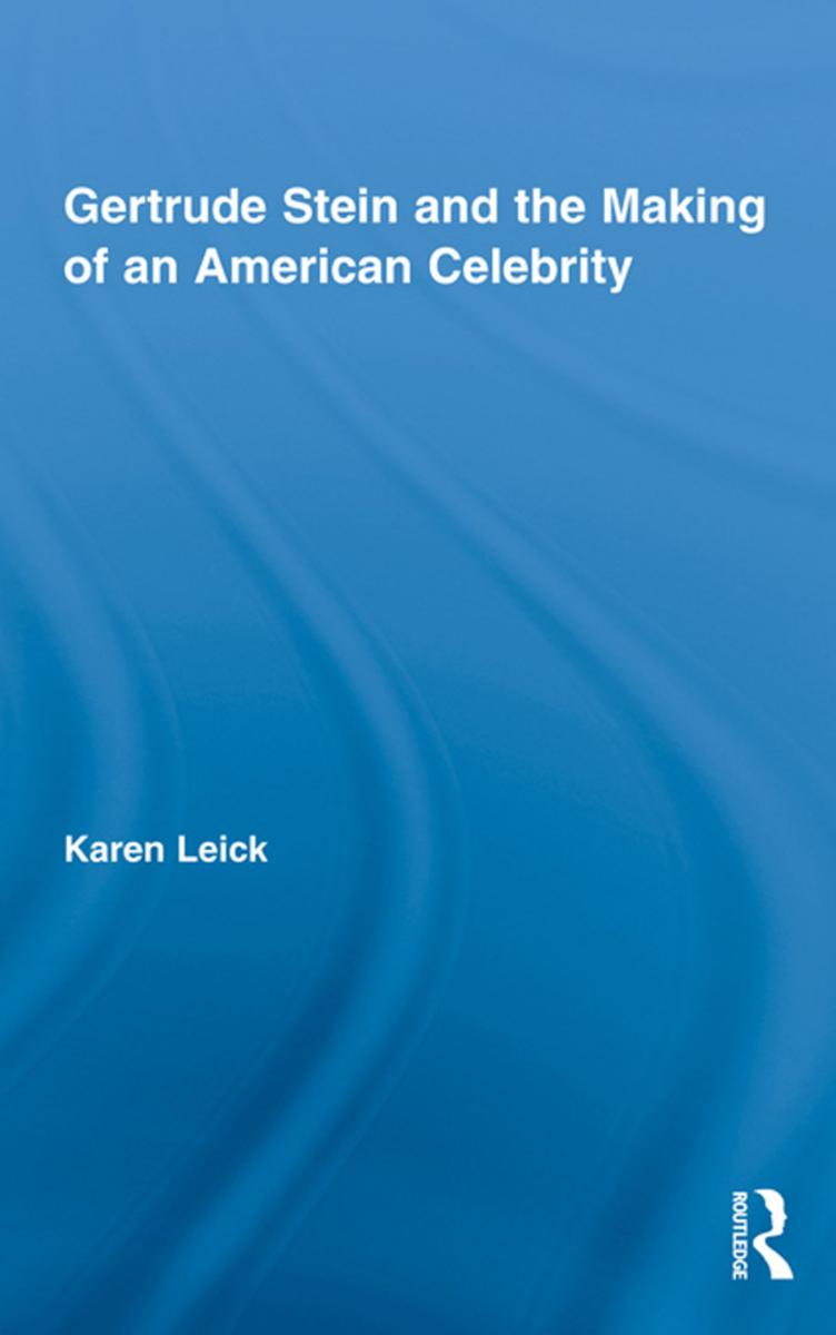 gertrude stein and the making of an american celebrity 1 - Gertrude Stein and the Making of an American Celebrity