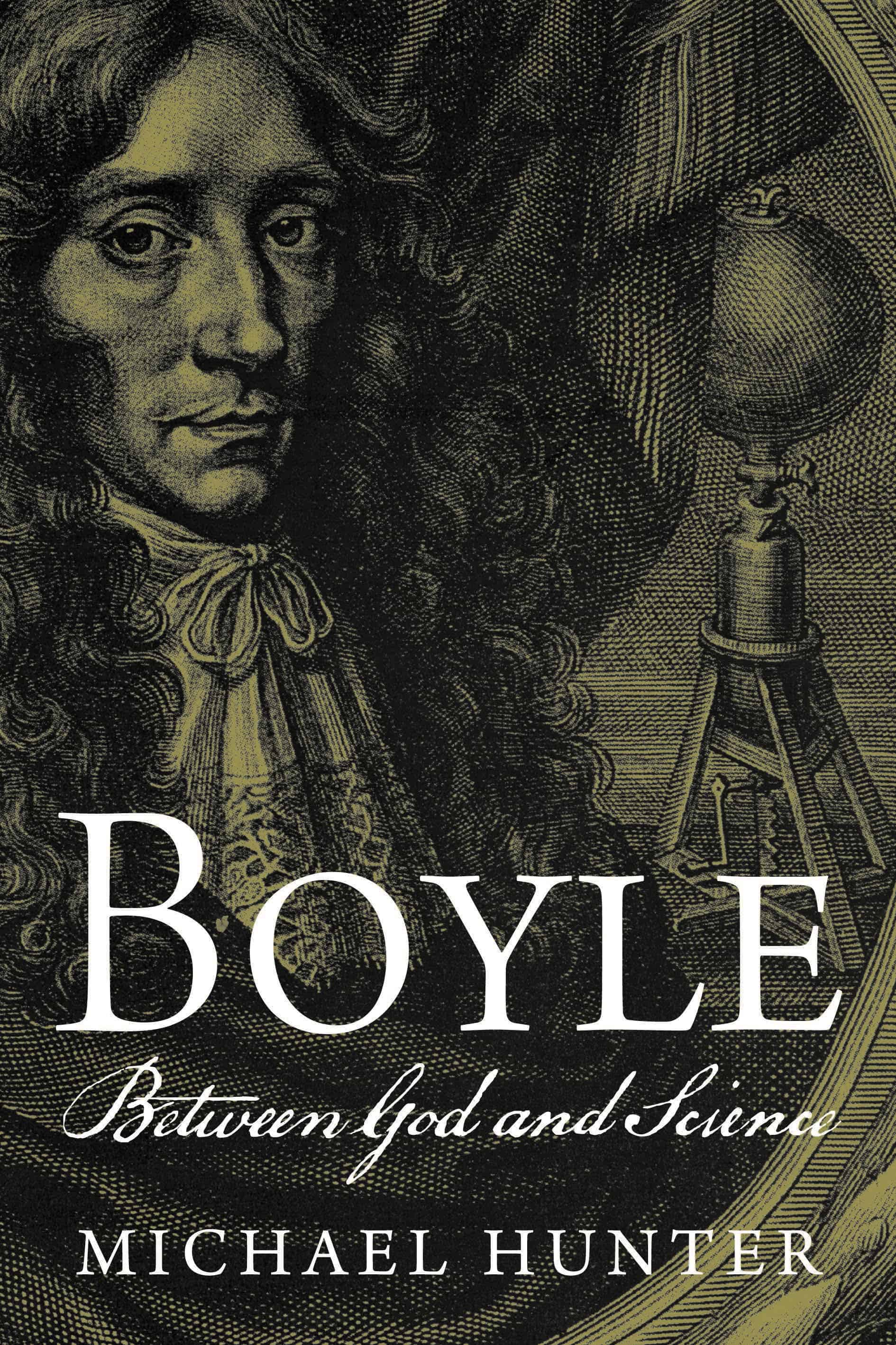 Boyle Book Cover - Boyle: Between God and Science