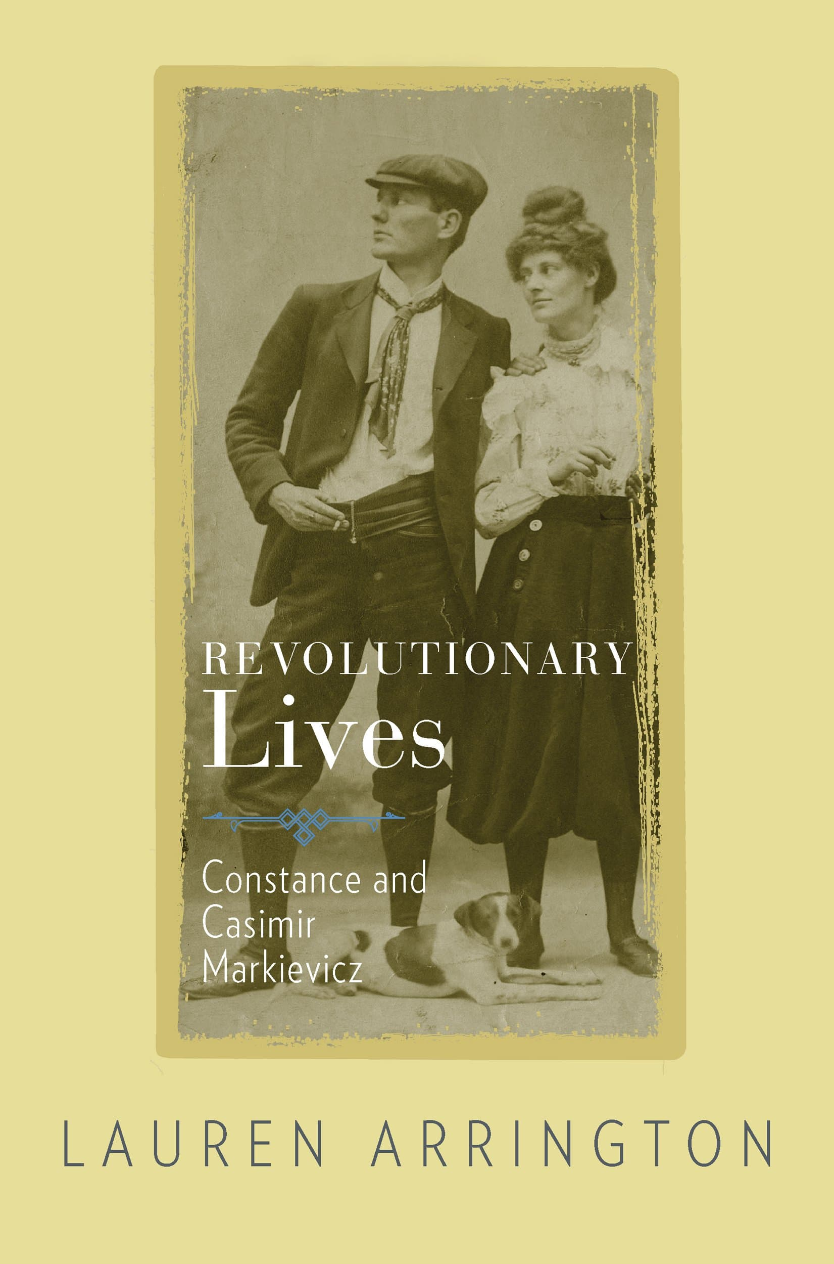 Revolutionary Lives - Revolutionary Lives: Constance and Casimir Markievicz