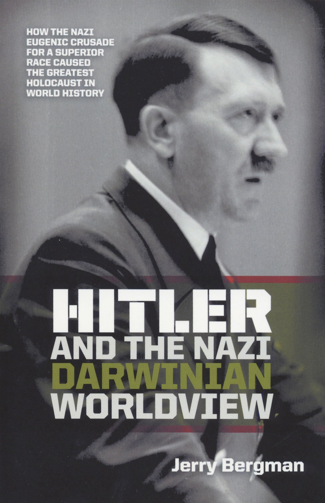 Hitler and the Nazi Darwinian Worldview - Hitler and the Nazi Darwinian World View