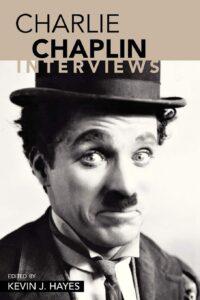 Charlie Chaplin Interviews 200x300 - Charlie Chaplin Interviews
