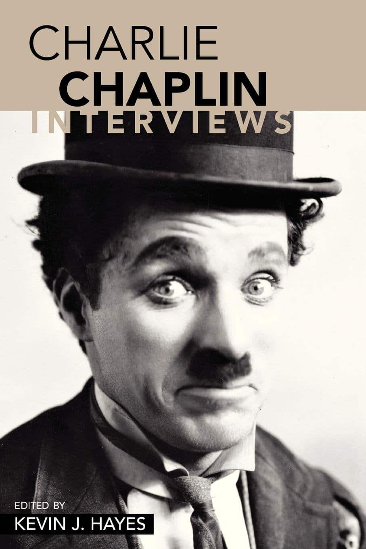 Charlie Chaplin Interviews - Charlie Chaplin Interviews