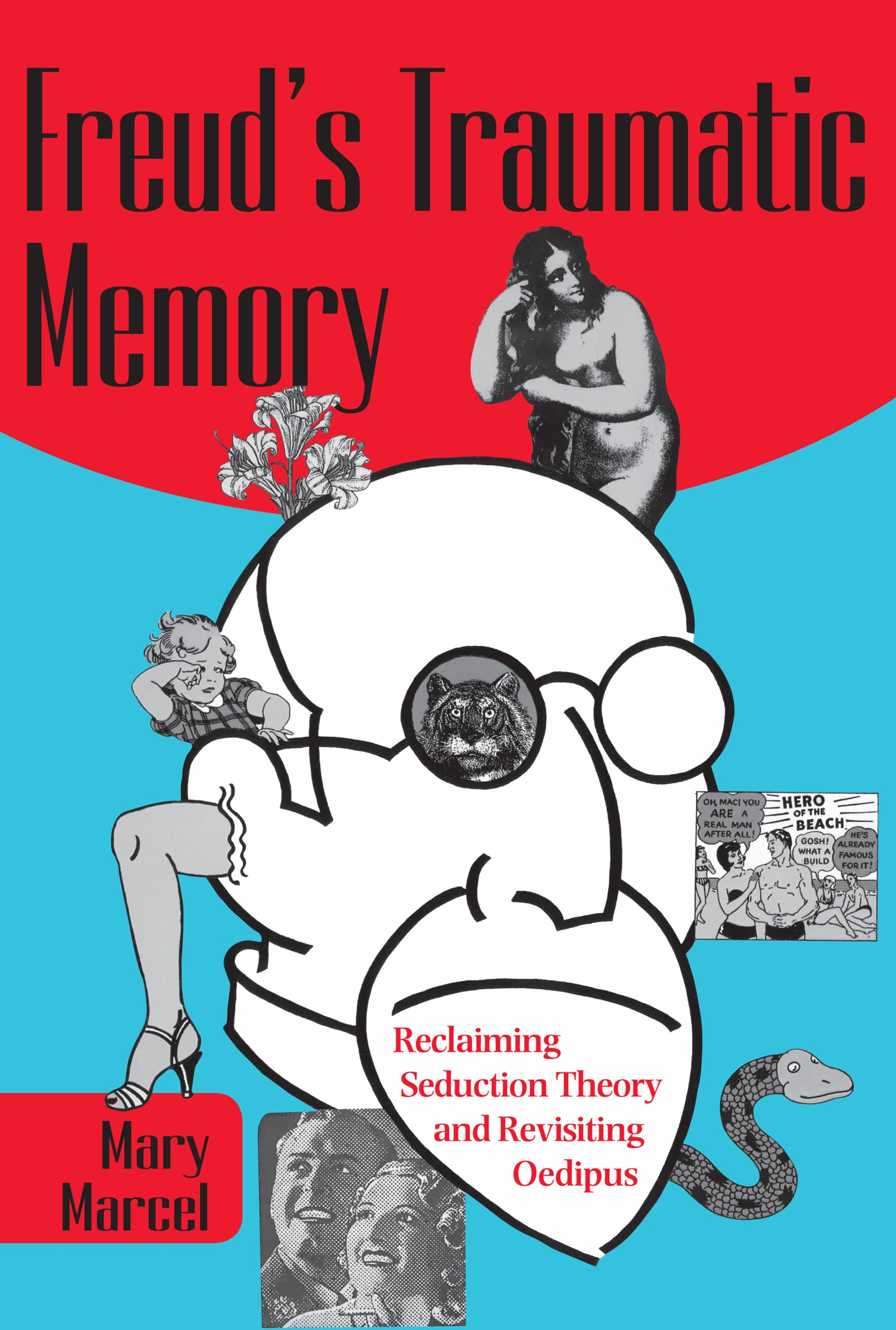 Marcel Cvr - Freud's Traumatic Memory: Reclaiming Seduction Theory and Revisiting Oedipus