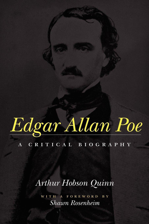 EDGAR ALLAN POE - Edgar Allan Poe: A Critical Biography