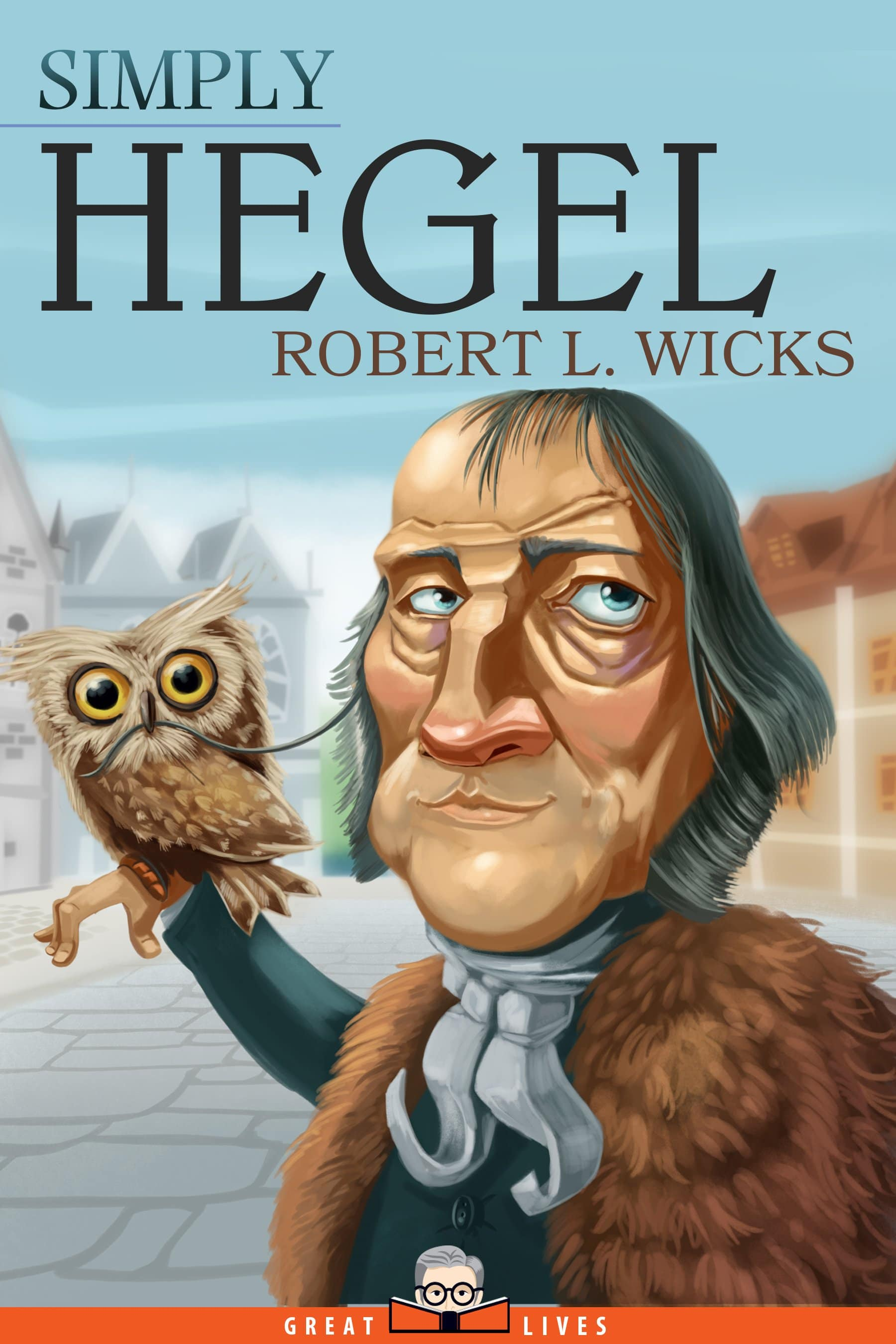 4f3fa36cdfccf0dd96969d811411d10b 2 - New Book on German Philosopher Georg Hegel Offers an Accessible and Engaging Introduction to the Philosopher's Life and Work
