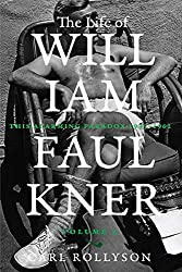 c8efbf1249f40d8b96c6db65d38d70f7 - A Novelist and a Fabulist: Carl Rollyson Separates Fact from Fiction in William Faulkner's Life
